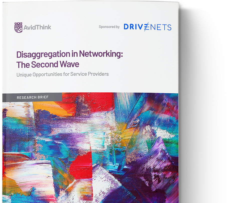 Disaggregation in Networking: The Second Wave – Unique Opportunities for Service Providers prepared by AvidThink